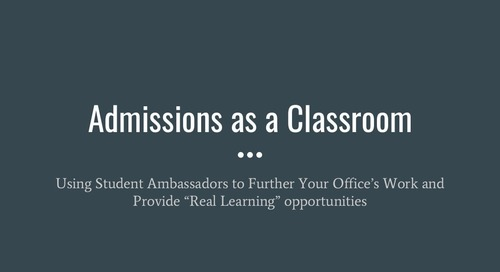 Admission as a Classroom: Using Student Ambassadors to Further Your Office's Work and Provide Real Learning Opportunities