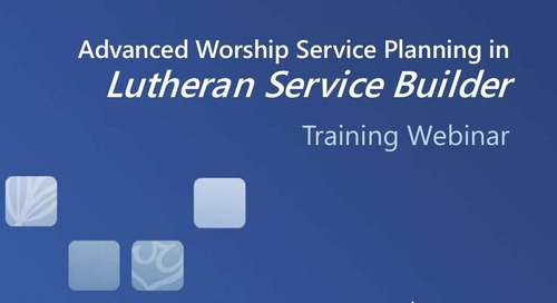 Advanced Worship Service Planning in Lutheran Service Builder (Slides)