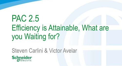 PAC 2.5� Efficiency is Attainable, What are you Waiting for?