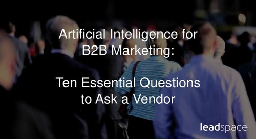 Artificial Intelligence for B2B Marketing-10 Essential Questions to Ask a Vendor-Dreamforce
