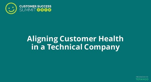 Aligning Customer Health in a Technical Company