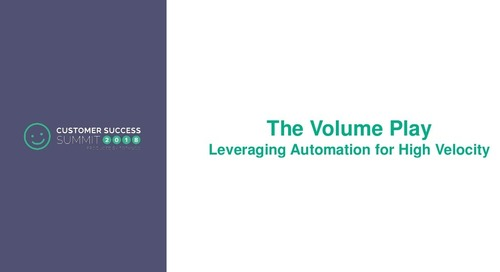 The Volume Play - Leveraging Automation for High Velocity - CSSummit18