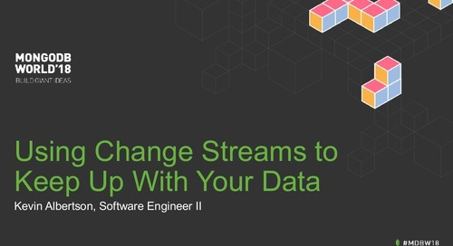 MongoDB World 2018: Using Change Streams to Keep Up with Your Data