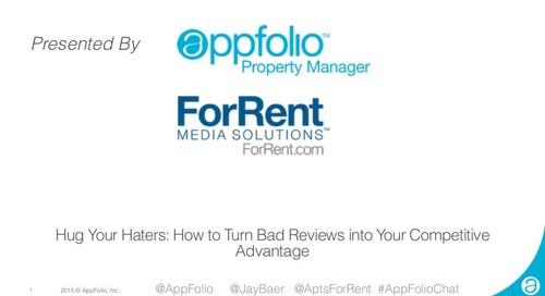 AppFolio Webinar: Hug Your Haters - How to Turn Bad Reviews into Your Competitive Advantage