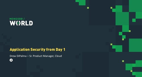 MongoDB World 2019: Securing Application Data from Day One