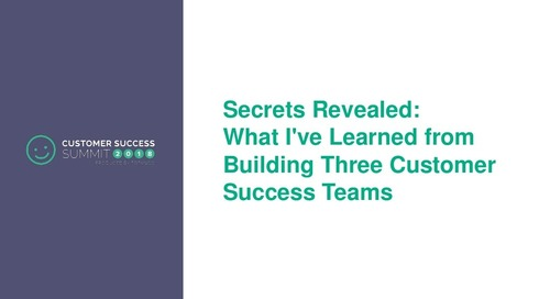 What I've Learned from Building 3 Customer Success Teams - CSSummit18