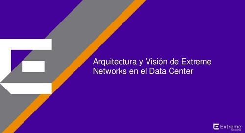 Arquitectura y Visión de Extreme Networks en el Data Center