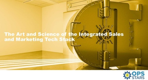 """""""The Art and Science of the Integrated Sales and Marketing Tech Stack """""""