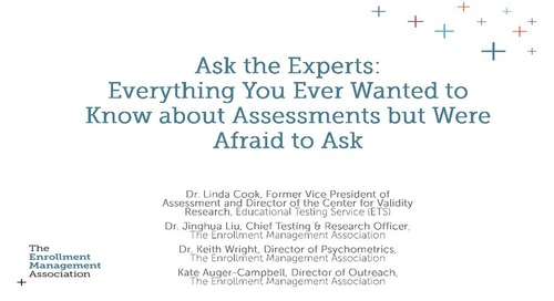 Ask the Experts: Everything You Ever Wanted to Know About Assessments but Were Afraid to Ask