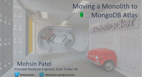 MongoDB .local London 2019: Migrating a Monolith to MongoDB Atlas – Auto Trader's Journey