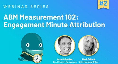 [Webinar] ABM Measurement 102: Engagement Minute Attribution | Slides