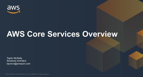 AWS Core Services Overview, Immersion Day Huntsville 2019