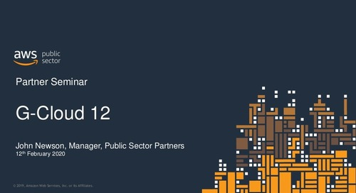 AWS G-Cloud 12 - Partner Seminar