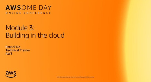 Module 3: Building in the cloud - AWSome Day Online Conference 2019