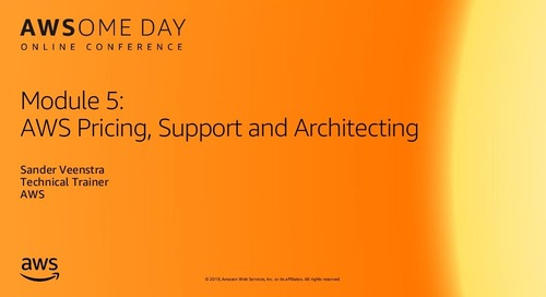 Module 5: AWS Pricing, Support and Architecting - AWSome Day Online Conference 2019
