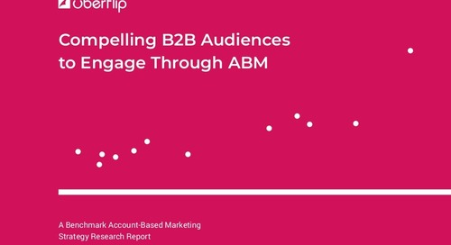 Compelling B2B Audiences to Engage Through ABM