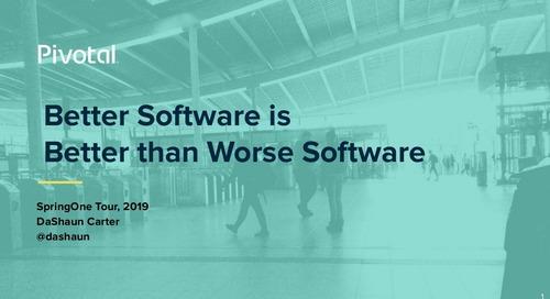 Better Software is Better than Worse Software - DaShaun Carter