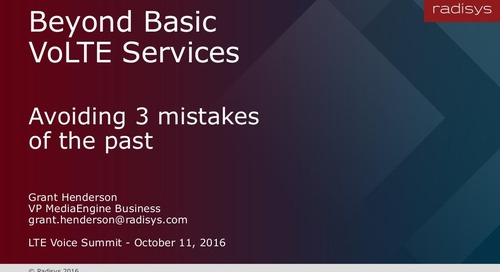 Beyond Basic VoLTE Services: Avoiding 3 Mistakes of the Past
