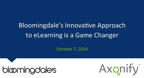 Webinar Slides: Bloomingdale's Innovative Approach to eLearning is a Game Changer