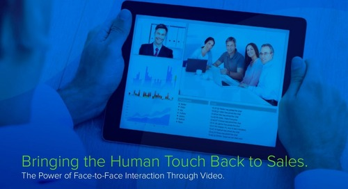 Bringing the Human Touch Back to Sales: The Power of Face-to-Face Interaction Through Video