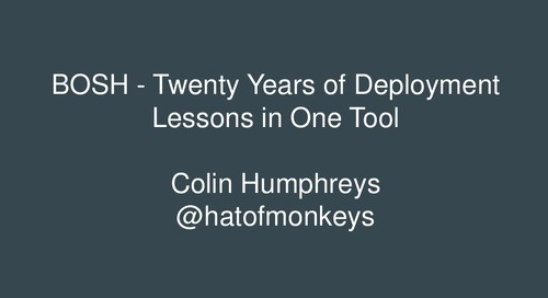 Bosh - Twenty Years of Deployment Lessons in One Tool