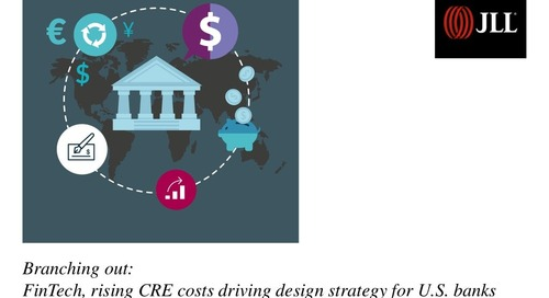 Branching out: FinTech, rising CRE costs driving design strategy for U.S. banks