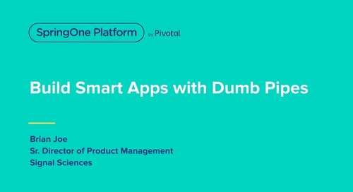 Ship Smart Apps with Dumb Pipes