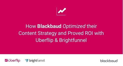 How Blackbaud Optimized their Content Strategy and Proved ROI with Uberflip & Brightfunnel