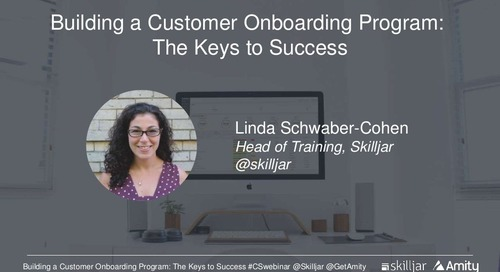 Building a Customer Onboarding Program:  The Keys to Success Webinar Slides