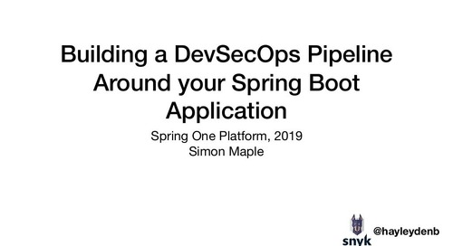 Building a DevSecOps Pipeline Around Your Spring Boot Application