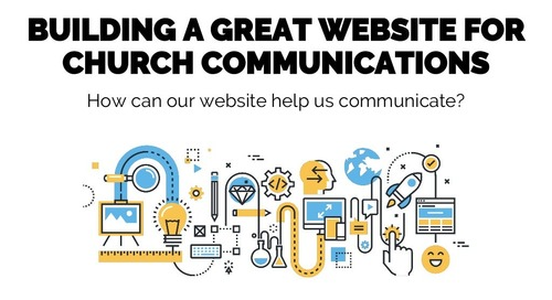 Building a Great Website for Church Communications