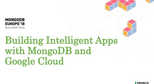 Building Intelligent Apps with MongoDB and Google Cloud - Jane Fine