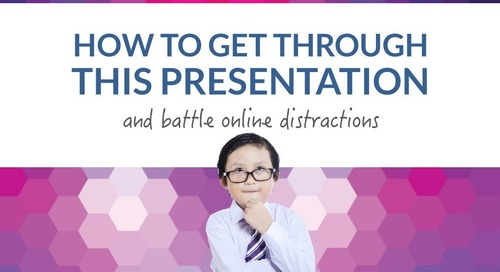How To Get Through This Presentation (And Battle Online Distractions)