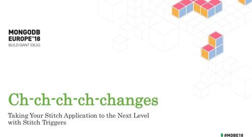Ch-ch-ch-ch-changes....Stitch Triggers - Andrew Morgan