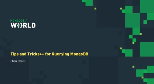 MongoDB World 2019: Tips and Tricks++ for Querying and Indexing MongoDB