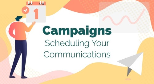 Campaigns: Scheduling Your Communications [Slide Deck]