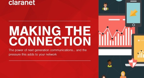Making the Connection: the power of next generation communications, and the pressure this adds to your network