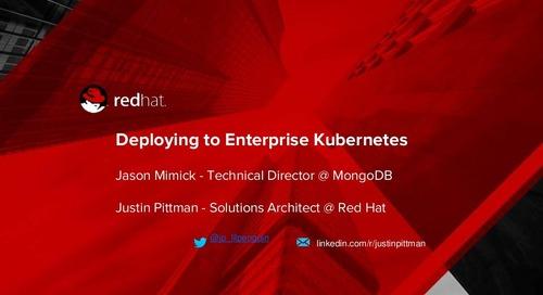 MongoDB World 2018: Partner Talk - Red Hat: Deploying to Enterprise Kubernetes