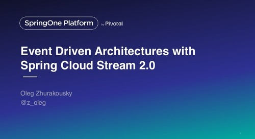Cloud Event Driven Architectures with Spring Cloud Stream 2.0 - Oleg Zhurakousky