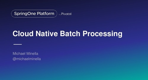 Cloud-Native Batch Processing with Spring Batch 4