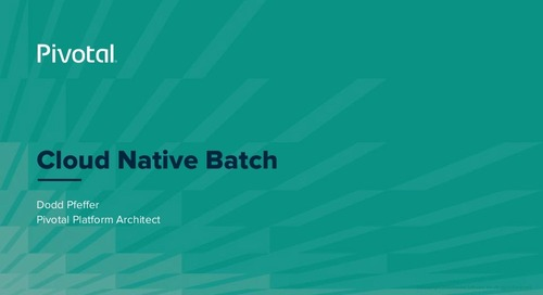 Delivering Cloud Native Batch Solutions - Dodd Pfeffer