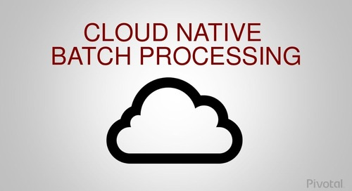 Cloud Native Batch Processing