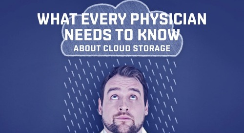 What Every Physician Needs to Know About Cloud Storage