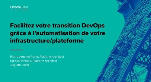 Facilitez votre transition DevOps grâce à l'automatisation de votre infrastructure/plateforme