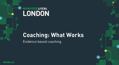MongoDB .local London 2019: Coaching: What Works