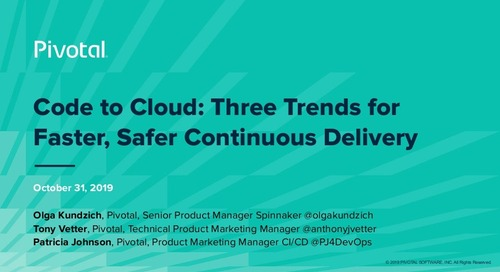Code to Cloud: Three Trends for Faster, Safer Continuous Delivery