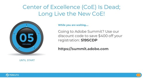 Center of Excellence (CoE) Is Dead - Long Live the New CoE! Slide Deck