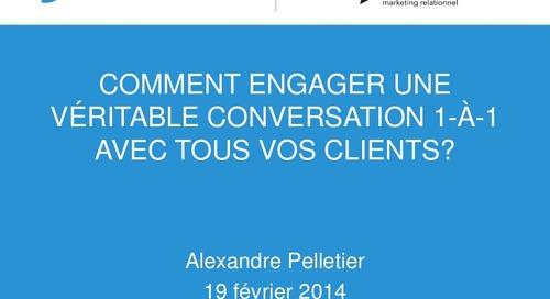 Comment comment engager une véritable conversation 1 à-1 avec tous vos clients - symposium amr - février 2014