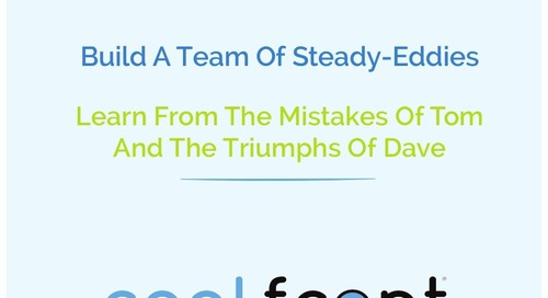 Build A Team of Steady-Eddies
