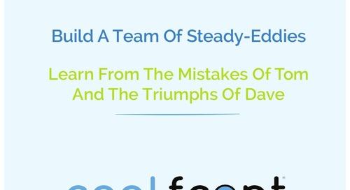 Build A Team of Steady-Eddies